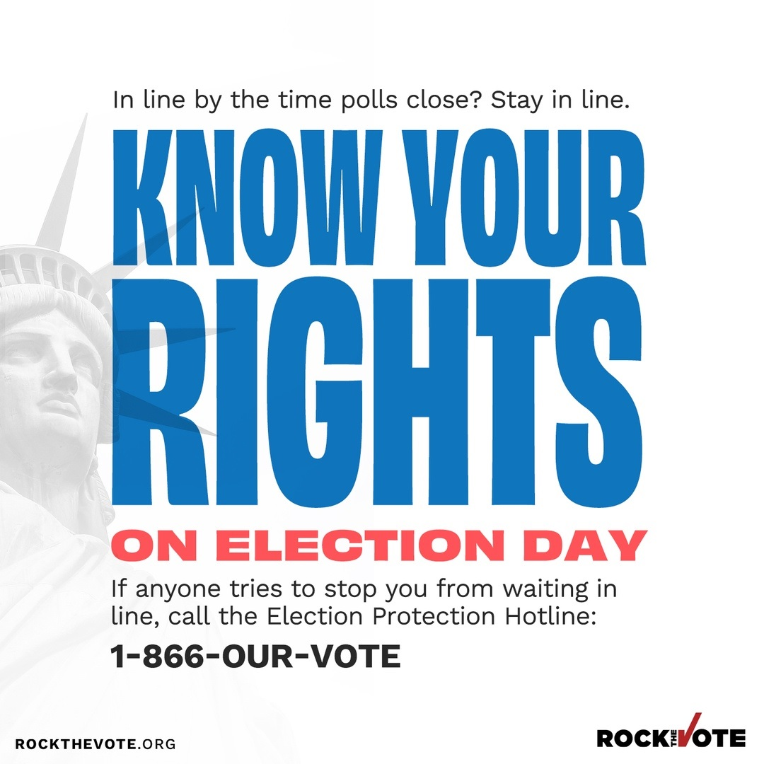 Know your voter rights and be your own best advocate on ELECTION DAY Tuesday, November 3rd!